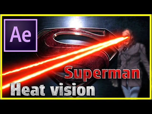 Superman's Heat Vision Tutorial After Effects Visual Effects