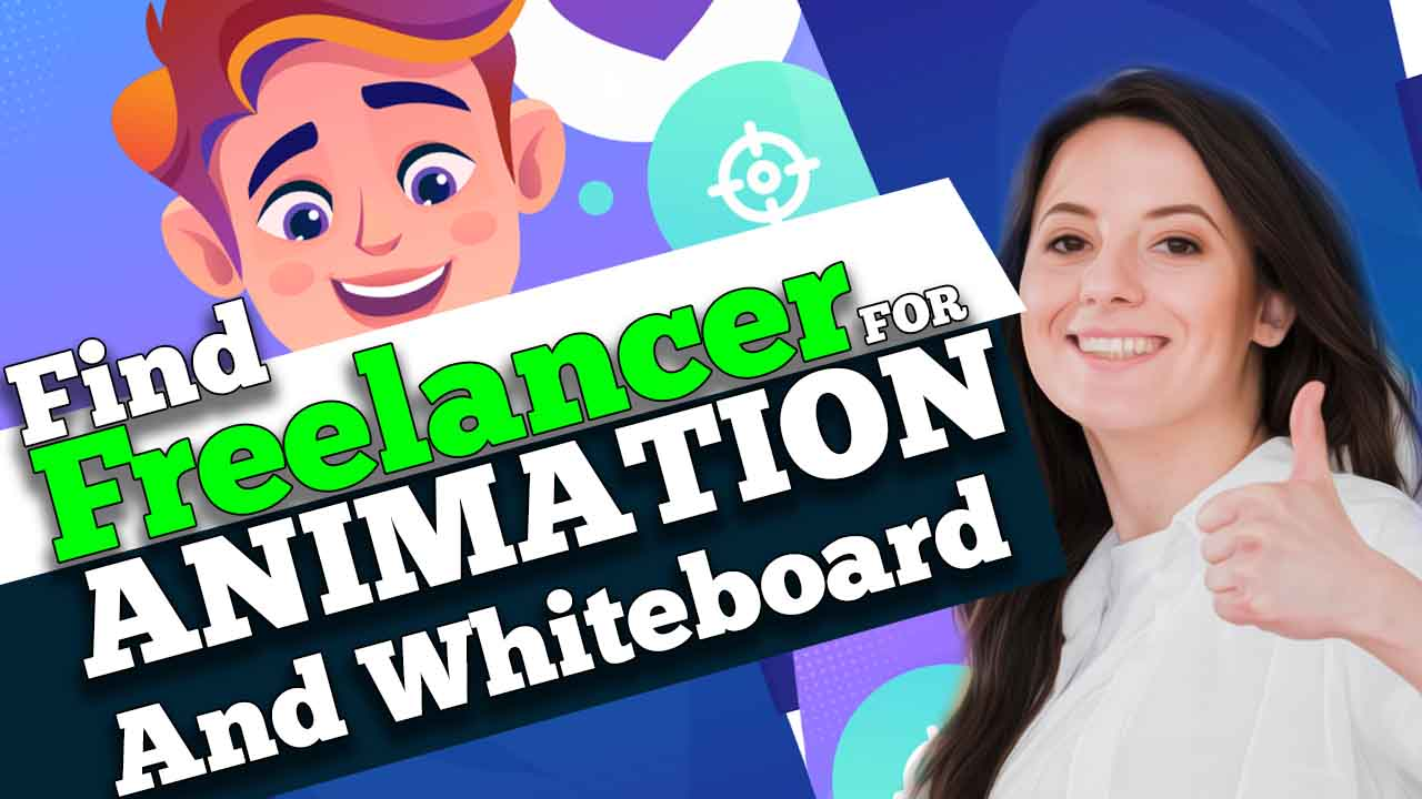 How find best freelancers for animation and whiteboard