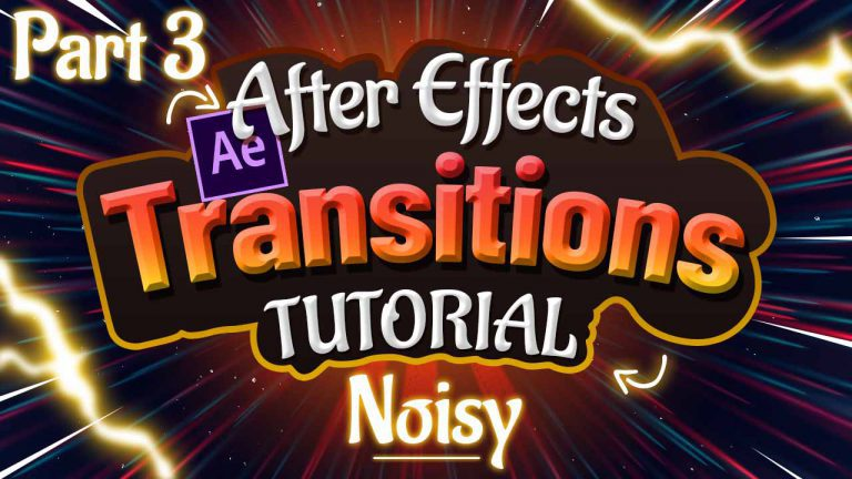 Noisy Transitions Tutorial in Adobe After Effects Part 3 of 6