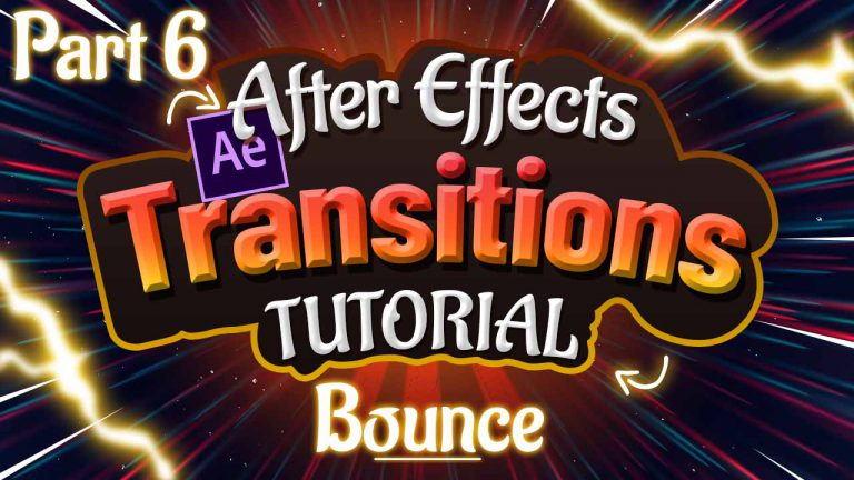 Bounce Transitions Tutorial in Adobe After Effects Part 6 of 6